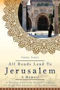 All Roads Lead to Jerusalem