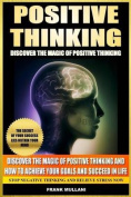 Positive Thinking - Discover the Magic of Positive Thinking