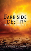 The Dark Side of Destiny