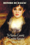 The Human Comedy, La Comedie Humaine, Volume 2, includes the following books (complete and unabridged)