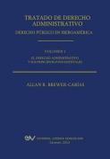 Tratado de Derecho Administrativo. Tomo I. El Derecho Administrativo y Sus Principios Fundamentales [Spanish]