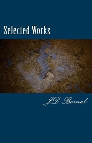Selected Works by J. D. Bernal.
