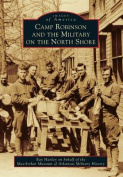 Camp Robinson and the Military on the North Shore (Images of America