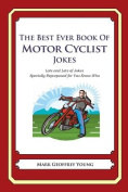 The Best Ever Book of Motor Cyclist Jokes