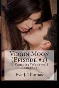 Virgin Moon (Episode #1)