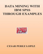 Data Mining with IBM SPSS Through Examples