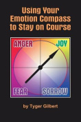 Using Your Emotion Compass to Stay on Course