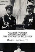 Was First World War Inevitable? ? the Forgotten Telegram
