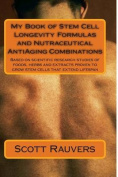 My Book of Stem Cell Longevity Formulas and Nutraceutical Antiaging Combinations
