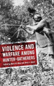 Violence and Warfare Among Hunter-Gatherers