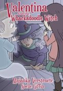 Valentina and the Whackadoodle Witch