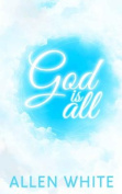 God Is All