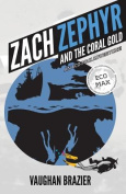 Zach Zephyr and the Coral Gold