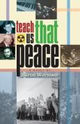 Teach Us That Peace