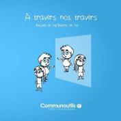 A Travers Nos Travers [FRE]