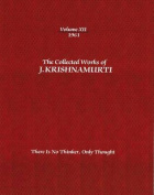 The Collected Works of J.Krishnamurti  - Volume XII 1961