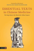 The Essential Texts in Chinese Medicine