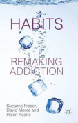 Habits: Remaking Addiction