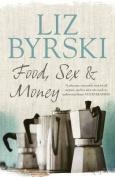 Food, Sex & Money