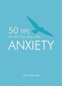 50 Tips to Help You Deal with Anxiety