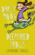 Darcy Moon and the Deep Fried Frogs