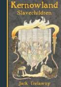 Kernowland 5 Slavechildren