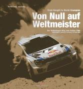From Nought to World Champion/Von Null Auf Weltmeister
