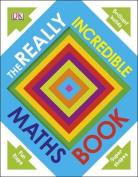 Really Incredible Maths Book [Board book]