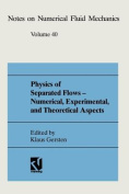Physics of Separated Flows - Numerical, Experimental, and Theoretical Aspects