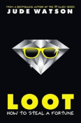 Loot: How to Steal a Fortune