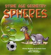Stone Age Geometry Spheres