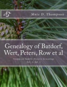 Genealogy of Batdorf, Wert, Peters, Row, Welker, Swartz, Schupp, Frantz, Steiner, Messerschmidt, Faber, Wertz, Rudy(3), Gieseman, Weiss, Jury, Schrot, Miller(2), Garman, Traut, Shirk, Gruber et al