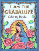 I Am the Guadalupe Coloring Book