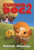 Guinea Dog: Volume 2
