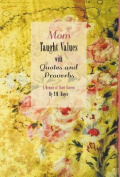 Mom Taught Values with Quotes and Proverbs - A Memoir of Short Stories by P.M. Boyce