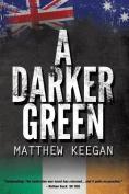 A Darker Green