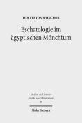 Eschatologie Im Agyptischen Monchtum [GER]