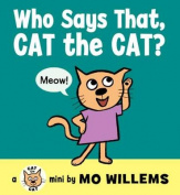 Who Says That, Cat the Cat? [Board Book]