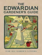 The Edwardian Gardener S Guide