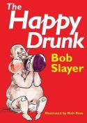 The Happy Drunk