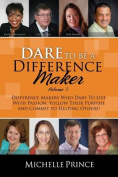 Dare to Be a Difference Maker Volume 3