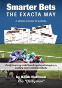 Smarter Bets - The Exacta Way