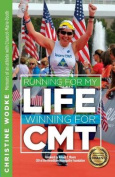 Running for My Life, Winning for Cmt