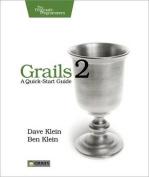 Grails 2: A Quick-Start Guide