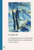 Les Sagas Dans Les Litteratures Francophones Et Lusophones Au Xxe Siecle  [FRE]