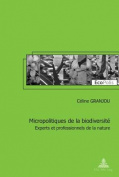 Micropolitiques de la Biodiversite [FRE]