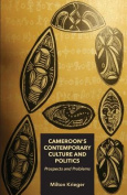 Cameroon's Contemporary Culture and Politics