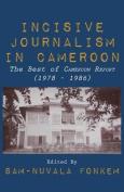 Incisive Journalism in Cameroon. the Best of Cameroon Report