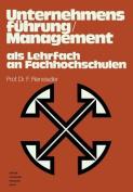 Unternehmensfuhrung / Management ALS Lehrfach an Fachhochschulen [GER]