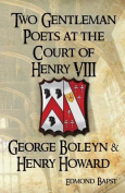 Two Gentleman Poets at the Court of Henry VIII